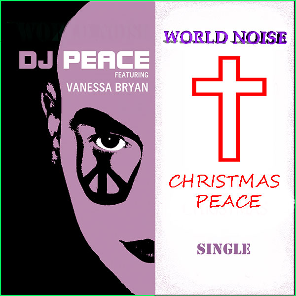DJ Peace World Noise (Christmas Peace) featuring Vanessa Bryan Album Cover for Single